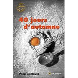 40 jours d'automne Philippe Milbergue
